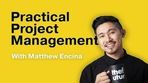 Matthew Encina (The Futur) – Practical Project Management