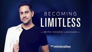 Vishen Lakhiani  (Mindvalley) – Becoming Limitless