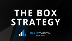 Blue Capital Academy – The Box Strategy