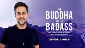 Vishen Lakhiani (MindValley) – The Buddha and the Badass