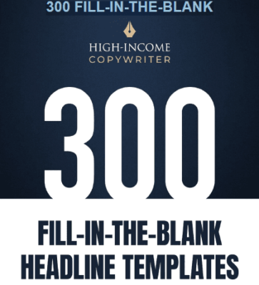 300 Fill-In-The-Blank Headline Templates – High Income Copywriter