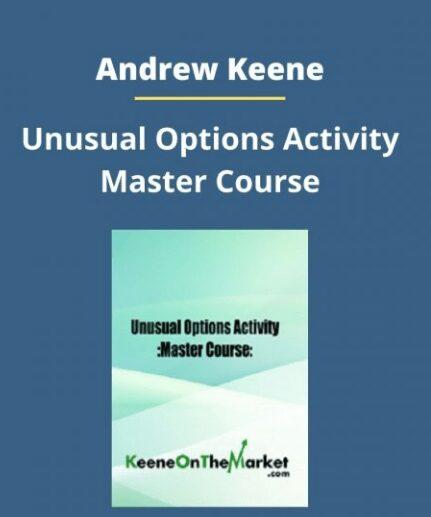 Andrew Keene – Unusual Options Activity Master Course