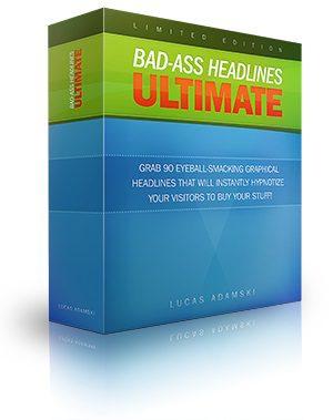 Bad-Ass Headlines Ultimate