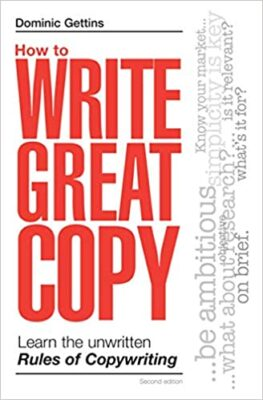 Dominic Gettins – How to Write Great Copy Learn the Unwritten Rules of Copywriting