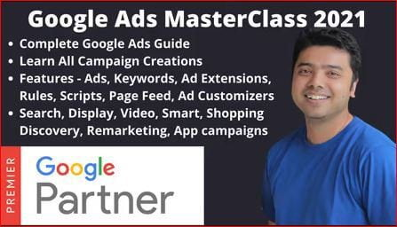 Google Ads Free Class 2021 – Search, Display, Conversion Tracking, Video & Remarketing