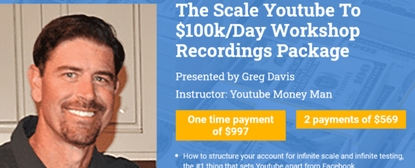 Greg Davis – The Scale Youtube To $100k/Day Workshop Recordings $997