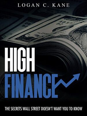 High Finance – The Secrets Wall Street Doesn't Want You to Know