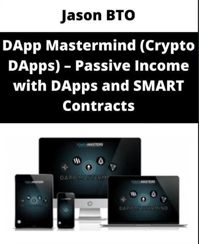 Jason BTO – DApp Mastermind (Crypto DApps) – Passive Income with DApps and SMART Contracts