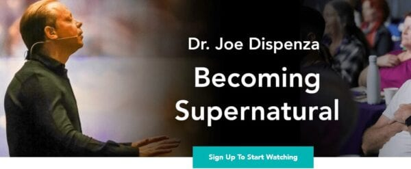 Joe Dispenza – LIVE ACCESS – Becoming Supernatural