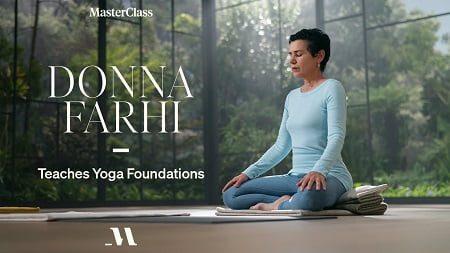 MasterClass – Donna Farhi Teaches Yoga Foundations