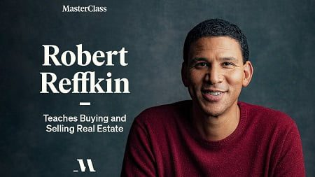 MasterClass – Robert Reffkin Teaches Buying and Selling Real Estate