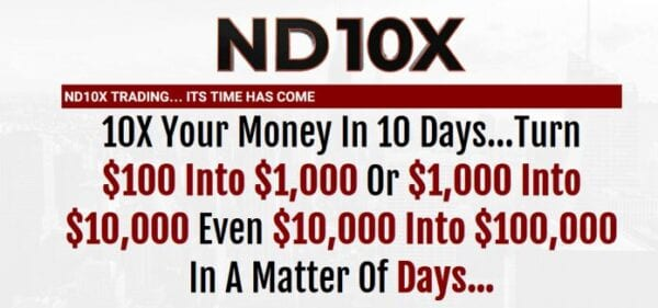 ND10X – 10X Your Money In 10 Days