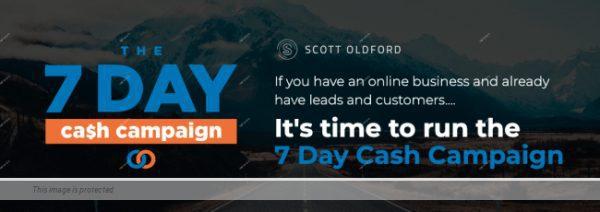 Scott Oldford – 7 Day Cash Campaign
