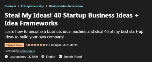 Steal My Ideas! 40 Startup Business Ideas + Idea Frameworks Download