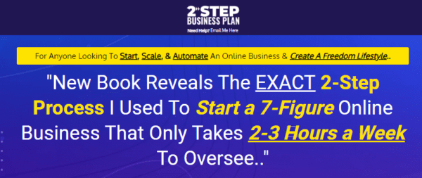 THE TWO STEP SYSTEM -Start a 7-Figure Online Business That Only Takes 2-3 Hours a Week – Launching 19 April 2021