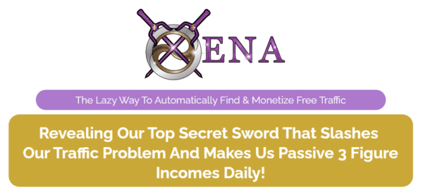 Xena – The Lazy Way To Automatically Find & Monetize Free Traffic